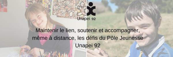 Face à l'épidémie COVID 19, le Pôle Jeunesse & Inclusion Unapei 92 s'adapte et innove