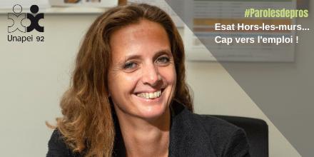 ESAT Hors-les-murs…. Cap vers l'emploi ! par Sophie Koch, directrice de Trajectoires Emploi de l'Unapei 92