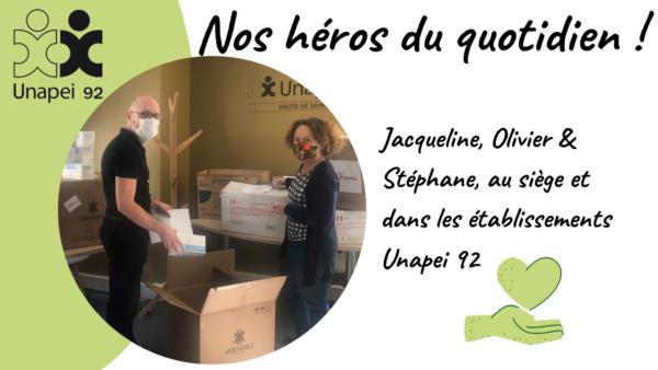 Nos héros du quotidien… Jacqueline, Olivier & Stéphane, au siège et dans les établissements Unapei 92