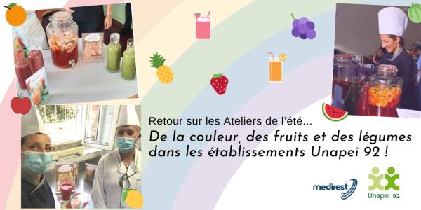 Retour sur les Ateliers de l'été : De la couleur, des fruits & des légumes dans les établissements Unapei 92 !