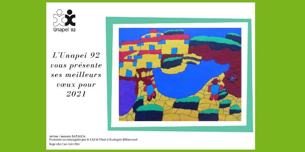 Bonne Année 2021… Des vœux Unapei 92 lumineux et solidaires, par Antonio Batalha du CAJ Madeleine Vinet