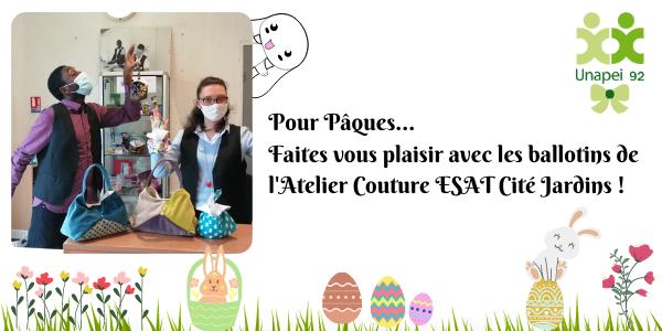 Pour Pâques… Faites vous plaisir avec les ballotins de l'Atelier Couture ESAT Cité Jardins !